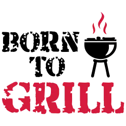Born to Grill Schrift