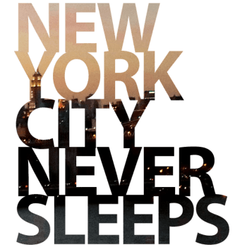 New York City Never Sleeps